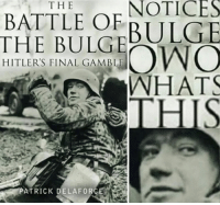 The The, Whats, and Final: BATTLE OF NOTICES  BULGE  THE  THE BULG  HITLER'S FINAL GAMBLE  WHATS  THIS  ATRICK DELAFORC