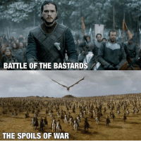 Memes, 🤖, and War: BATTLE OF THE BASTARDS  THE SPOILS OF WAR Which battle was better? 😍 by @universeofthrones