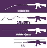 rainbows: BATTLEFIELD  CALL DUTY  RAINBOWS SIEGE  Life