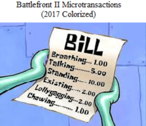 Battlefront, Ing, and Bill: Battlefront II Microtransactions  (2017 Colorized)  BİLL  Breathing. 1.00  Talking. S.00  Standin  ing.. 10.00  xisting.... 2.00  Loll,  Chewin  lag.  2.00  L0o $2100 later
