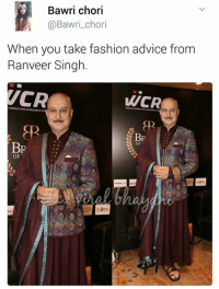 Is that a Peticot?! 🤔: Bawri chori  @Bawri chori  When you take fashion advice from  Ranveer Singh.  WCR  CONSULTING L  BP  BR  OF  OF Is that a Peticot?! 🤔