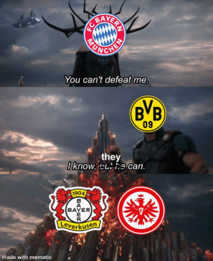 Soccer, Bayer Leverkusen, and Bayern: BAYERY  FC B  CHEN  UNOISE  You can't defeat me.  BVB  09  they  I know, but he can.  F1904  BAYER  Leverkusen  made with mematic  BAYER yay bayern