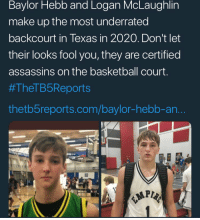 """""""Don't let their looks fool you""""😂 #WhiteBballPains https://t.co/Ub3naLaryc: Baylor Hebb and Logan McLaughlin  make up the most underrated  backcourt in Texas in 2020. Don't let  their looks fool you, they are certified  assassins on the basketball court.  #TheTB5Reports  thetb5reports.com/baylor-hebb-an. """"Don't let their looks fool you""""😂 #WhiteBballPains https://t.co/Ub3naLaryc"""