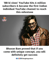 Definitely, Gooo, and youtube.com: 'BB ki vines' YouTube hits 6 million  subscribers & became the first Indian  individual YouTube channel to reach  this milestone  ING  Bhuvan Bam proved that if you  come with unique concept, you will  definitely get success  GOOO /laughingcolours