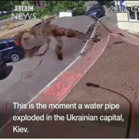 Memes, News, and Capital: BBC  2001 AT05  NEWS  This is the moment a water pipe  exploded in the Ukrainian capital,  Kiev. 😨👀 rp via @bbcnews CCTV cameras have captured the moment an underground water pipe exploded in the Ukrainian capital of Kiev.