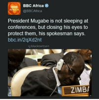 Africa, Blackpeopletwitter, and Sleeping: BBC Africa  RCA@BBCAfrica  President Mugabe is not sleeping at  conferences, but closing his eyes to  protect them, his spokesman says.  bbc.in/2qXd2nt  ig:blacktwitterl  // E.İ  ZIMB, <p>The slumped posture is a defensive stance (via /r/BlackPeopleTwitter)</p>