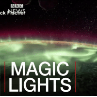 Memes, Nasa, and Earth: BBC  MAGIC  LIGHTS 27 JUL: Nasa astronaut Jack Fischer on board the International Space Station has shared time-lapse footage of a Northern Lights display around the earth. Find out more: bbc.in-aurora JackFischer ISS Exp52 Aurora TimeLapse Astronauts Nasa Space Science InternationalSpaceStation AuroraBorealis NorthernLights SouthernLights BBCShorts BBCNews @bbcnews