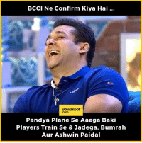 Memes, Good, and Http: BCCI Ne Confirm Kiya Hai  Bewakoof  Pandya Plane Se Aaega Baki  Players Train Se & Jadega, Bumrah  Aur Ashwin Paidal Good Decision :P  Revamp with us at: http://bwkf.shop/View-Collection