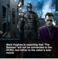 I'm not sure if this is a good thing or a bad thing 🤨😂 _ batman thebatman thejoker joker joaquinphoenix benaffleck brucewayne thedarkknight mattreeves robin nightwing batgirl batwoman twoface thepenguin theriddler catwoman dc dceu dccomics dcfacts dailygeekfacts: be  1rr  DailyGeekFacts  Mark Hughes is reporting that 'The  Batman' will not be connected to the  DCEU, but rather to the Joker's solo  movie I'm not sure if this is a good thing or a bad thing 🤨😂 _ batman thebatman thejoker joker joaquinphoenix benaffleck brucewayne thedarkknight mattreeves robin nightwing batgirl batwoman twoface thepenguin theriddler catwoman dc dceu dccomics dcfacts dailygeekfacts