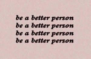 Be A Better Person: be a better person  be a better person  be a better person  be a better person