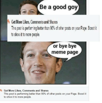 Be a good goy  Get More Likes, Comments and Shares  Ths postis performing better than 90% fother posts on your Page. Boostit  to showitto more people.  or bye bye  meme page  Get More Likes. Comments and Shares  This post is performing better than 90% of other posts on your Page. Boost it  to show it to more people.