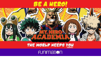 We're working with Just for J to be heroes! Join us in their 5K race on April 22nd and see details here: http://funi.to/2mRSGWM: BE A HERO!  MY HERO  ACADEMIA  THE WORLP NEEPG You  FUnimation We're working with Just for J to be heroes! Join us in their 5K race on April 22nd and see details here: http://funi.to/2mRSGWM