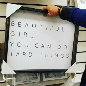 Irl, Quote, and Thing: BE A UTIFUL  G IRL.  YOUCA N D O  H A R D THING S Not the motivational quote I would go with