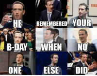 Bold, Friend, and Did: BE BOLD  HE REMEMBERED YOUR  ONEELSE DID zucc is my only friend