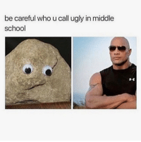 Memes, Ugly, and Be Careful: be careful who u call ugly in middle  school I'm still waiting on my glow up - textposts textpost meme memes