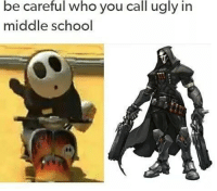 Who You Calling: be  careful  who  you  call  ugly  in  middle school