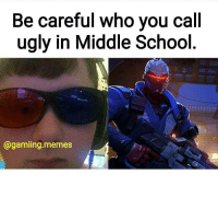 Instagram, Love, and Memes: Be careful Who you call  ugly in Middle School  @gaming memes 😂😂😂 Via: @gamiing.memes 😂Tag A Friend😂 🚫Self Promotion = Blocked🚫 🎮Xbox One-DM For GT🎮 ➖➖➖➖➖➖➖➖➖➖➖➖➖➖➖➖➖➖ Do you love and want the best gaming content?! If so, you HAVE to follow @gamersbanter for the best gaming MEMES and CLIPS! Don't miss out!🎮🔥😂💫 Partners💫 @gamersbeauty @gamingposts.ig @fullspacey @style.gaming @straightskill ➖➖➖➖➖➖➖➖➖➖➖➖➖➖➖➖➖ ❌Ignore Tags❌ cod bo3 bo3zombies infinitewarfare memes gaming gamingmemes likeforlike callofduty treyarch counterstrike instagram gta5 gtav gtamemes ijfxl Xboxone ps4 playstayion microsoft pc battlefield battlefield1 blackops youtube rocketleague blackops mw3 mw2 modernwarfare csgo