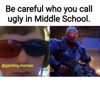 Destiny, Halo, and Instagram: Be careful who you call  ugly in Middle School  @gaming memes 😂😂 Enjoying this page? ⚊👉@gamiing.memes👈⚊ Partners 🔥@gamiing.revelation 🖒@the.cod.hub 👌@gamersbeauty 💪@get.noscoped 😎@cod.place ✌@cod.comedy6 GAMIINGMEMES @GAMIING.MEMES ⚊⚊⚊⚊⚊⚊⚊⚊⚊⚊⚊ MAKE SURE TO FOLLOW ME ON TWITTER!👌 ⚊⚊⚊⚊⚊⚊⚊⚊⚊⚊⚊ Tags (ignore) callofduty battlefield halo xbox battlefield1 cod mwr iw gamingmemes battlefield4 playstation ps4 gaming pc overwatch destiny memes instagram videogames blackops2 rainbowsixsiege pcgaming xboxone codmemes gta gtav csgo bo2