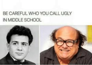 God, School, and Ugly: BE CAREFUL WHO YOU CALL UGLY  IN MIDDLE SCHOOL GOD HIMSELF