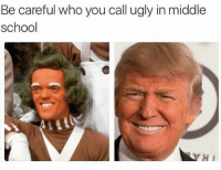 Follow @trumpmeetstheinternet for the best compilation of trump content ever assembled: Be careful who you call ugly in middle  school  H1 Follow @trumpmeetstheinternet for the best compilation of trump content ever assembled