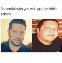 sal memes are fire rn • (Follow @quorn.hub for more funny posts😂👈🏻): Be careful who you call ugly in middle  school sal memes are fire rn • (Follow @quorn.hub for more funny posts😂👈🏻)