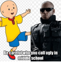 Memes, 🤖, and Cod: Be careful Whoyou call uglyin  middle School -Five likes plz ➖➖➖➖➖➖➖➖➖➖➖➖➖ ▶️Welcome To My Page◀️ ▶️Daily Gaming posts◀️ ▶️ Follow me @gaming_dragon00 ◀️ ➖➖➖➖➖➖➖➖➖➖➖➖➖ 🐕Double Tap❤️ 🐕Leave a Comment💬 🐕Tag Your Friends👥 🐕Credit: @ ➖➖➖➖➖➖➖➖➖➖➖➖➖ 👍Wanna Send Clip? DM!💻 😂Wanna Send Memes? DM!🎮 📬Have A Question? DM me!📬 ➖➖➖➖➖➖➖➖➖➖➖➖➖ ➖➖➖➖➖➖➖➖➖➖➖➖➖ ⬇️Sponsor⬇️ @ get.agrip Get 5% off when you buy a controller grip by using code: DRAGON or AERO ➖➖➖➖➖➖➖➖➖➖➖➖➖ meme memes funny lol haha comedy funnymeme funnymemes gaintrick lmao gainpost callofduty savage dank dankmeme dankmemes iw infinitewarfare gamer games videogames videogame cod mwr rip gamer gaming gamergirls