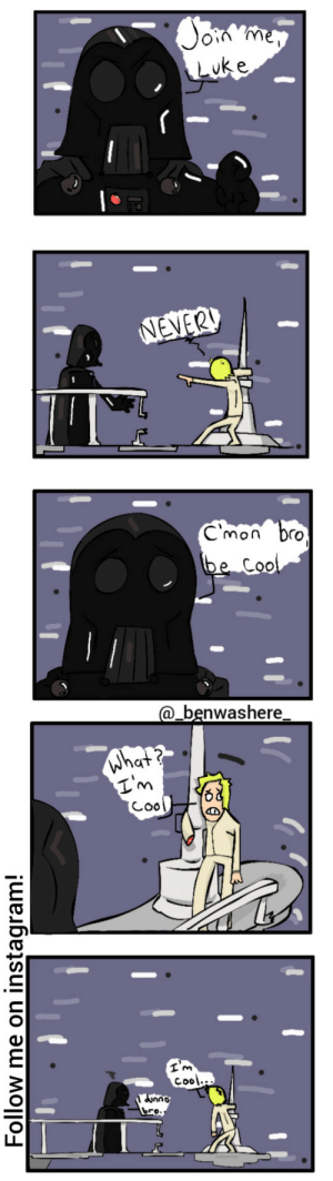 Be cool Luke [OC]: Be cool Luke [OC]