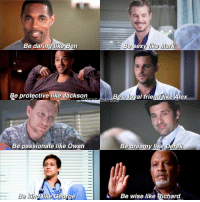 Memes, 🤖, and Dare: Be eX  Mike Mark  Be daring like Ben  Be a low  al friend like Alex  Be protective like Jackson  Be passionate like Owen  Be dreamy like Dere  ike George  Be wise like Richard [men of grey's] who's your fav??