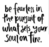 Fearless,  Tire, and Be Fearless: be fearless in  Soulon Tire.