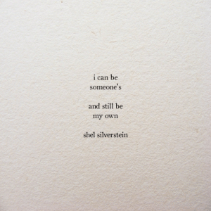 silverstein: be  i  can  someone's  and still be  my own  shel silverstein