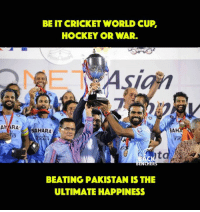 Chakde India !: BE IT CRICKET WORLD CUP,  HOCKEY OR WAR.  RA  SAHARA  CHER  BEATING PAKISTAN IS THE  ULTIMATE HAPPINESS Chakde India !