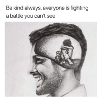 Fighting, You, and This: Be kind always, everyone is fighting  a battle you can't see This is SO important 🙏  #WorldMentalHealthDay