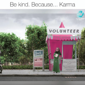 Memes, Karma, and Opportunity: Be kind. Because... Karma  s Soul  VOLUNTEER  eac  Never miss opportunity to put  a smile on someone's face The Universe just knows.