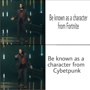 Will this format blow up? by FoltyCZ MORE MEMES: Be known as a character  from Fortnite  Be known as a  character from  Cybetpunk Will this format blow up? by FoltyCZ MORE MEMES