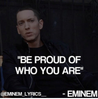 "Happy Thanksgiving!: ""BE PROUD OF  WHO YOU ARE""  EMINEM  @EMINEM LYRICS Happy Thanksgiving!"