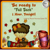 """Told you not worry...I would remind you..do it before you go to bed.: Be ready to  """"Fall Back""""  u Hour, Tonight!  created by Rhonda Hendricks Quotes PB Told you not worry...I would remind you..do it before you go to bed."""