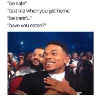 "Where is he tho? @teengirlclub @teengirlclub @teengirlclub: ""be safe""  text me when you get home""  ""be careful""  ""have you eaten?"" Where is he tho? @teengirlclub @teengirlclub @teengirlclub"