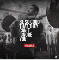BOSS 💪 @officialdoyoueven: BE SO GOOD  THAT THEY  CANT  IGNORE  YOU  GYMAHOLIC  GA BOSS 💪 @officialdoyoueven