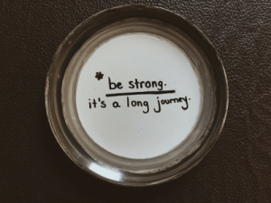 Being Strong: be strong  it's a long jourey