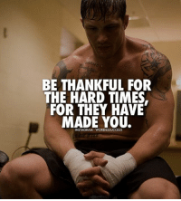 Instagram, Memes, and Today: BE THANKFUL FOR  THE HARD TIMES.  FOR THEY HAVE  MADE YOU.  INSTAGRAM WORDS2SUCCESS They made you into the strong person you are today👊 words2success - DOUBLE TAP IF YOU AGREE!!