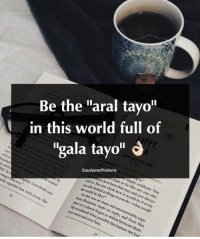 "World, Filipino (Language), and Estudyante: Be the ""aral tayo""  in this world full of  ""gala tayo""  APPY  EstudyanteProblems  ose che koked at things as you do-what  Benjamin made no reply, and from that"