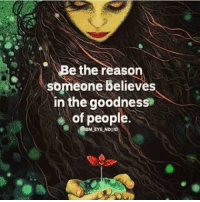 Birthday, Life, and Memes: Be the reason,  someone believes  in the goodness  of people 1. Don't believe me (just try) �2. This is completely nuts. �3. My jaw dropped when I read my report and got the guidance. I needed for my life success �4. Pop in your name and birthday and see for yourself. (it's free)  http://bit.ly/new-you-11 �5. Seriously. I never believed in this stuff until I met this guy a short time ago... �6. Get the direction and clarification you need with the numbers in nature (and answers) you need for the most successful year EVER!