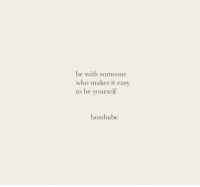 Who, Easy, and Someone: be with someone  who makes it easy  to be yourself  bossbabe