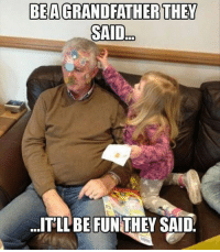Memes, Social Media, and Grandpa: BEA  THEY  SAID  ITLLBEFUNTHEY SAID Listened to them and look where I ended up.... grandpa memes memesdaily grandpa_on_social_media