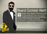 Beard, Memes, and Baba: Beard Contest Alert!  Share Your Beard Pictures and  11 Finalist Will Get Gift Hampers.  ·  Monsoon Theme Will Help Your Chances.  Submit photos in comment section of this post.  BEARD  BEARD  BABA Contest Alert!