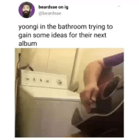 sugabbybts: ~ it's no news that he takes selfies in the toilet, so he might as well write a chart topping song while he's at it cr: beardsae : beardsae on ig  @beardsae  yoongi in the bathroom trying to  gain some ideas for their next  album sugabbybts: ~ it's no news that he takes selfies in the toilet, so he might as well write a chart topping song while he's at it cr: beardsae