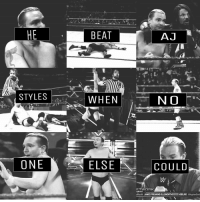 Memes, Beats, and Aj Styles: BEAT  AJ  STYLES  WHEN  T N O  ONE ELSE  COULD  JAMES FREAKINGELLSWORTHI ISDUNE -Syn