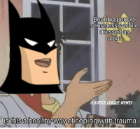 Meme, Memes, and Justice: Beatin beoole  Senselesswnile  ressea as  a bat  JUSTICE.LEAGUE. MEMES  is this a healthy way of coping With trauma Ew what a dead meme -Nightwing
