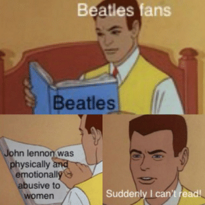 John Lennon, Beatles, and Help: Beatles fans  Beatles  John lennon was  physically and  emotionall  abusive to  womern  Suddenly I can't read Help.. I need somebody.
