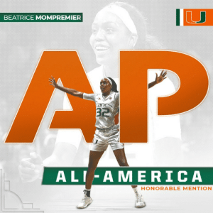 Ali, Basketball, and Memes: BEATRICE MOMPREMIER  anes  32  ALI-AME RICA  HONORABLE MENTION An honor well deserved.  For the first time since 2012, Miami Hurricanes Women's Basketball has an AP All-American!